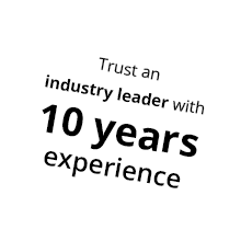 Trust an industry leader with 10 years experience